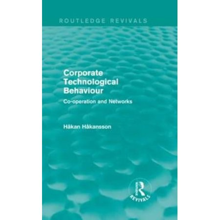 Corporate Technological Behaviour  Co Opertation And Networks
