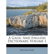 A Galic and English Dictionary, Volume 1