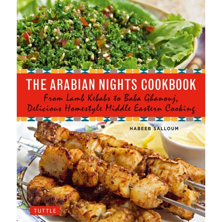 The Arabian Nights Cookbook : From Lamb Kebabs to Baba Ghanouj, Delicious Homestyle Middle Eastern - Arabian Nights Themed Clothes