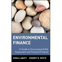 Wiley Finance: Environmental Finance: A Guide to Environmental Risk Assessment and Financial Products (Hardcover)