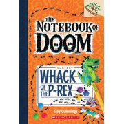 Notebook of Doom: Whack of the P-Rex: A Branches Book (the Notebook of Doom #5) (Paperback)