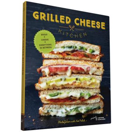 Grilled Cheese Kitchen : Bread + Cheese + Everything in