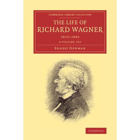Cambridge Library Collection: Music (Paperback): The Life of Richard Wagner 4 Volume Paperback Set (Other)