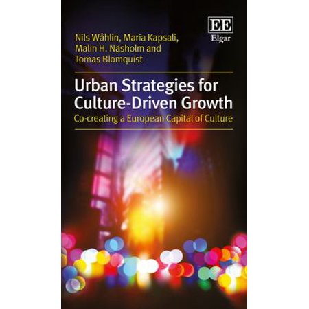Urban Strategies For Culture Driven Growth  Co Creating A European Capital Of Culture
