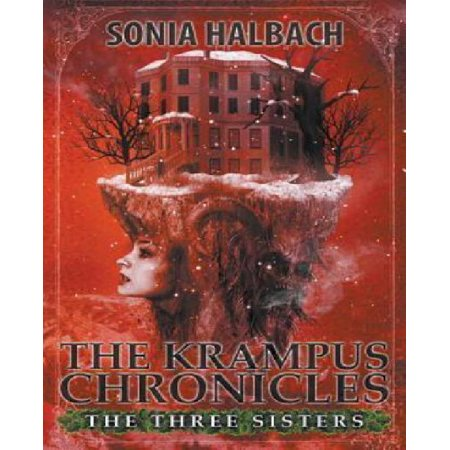 The Three Sisters  The Krampus Chronicles  Book One