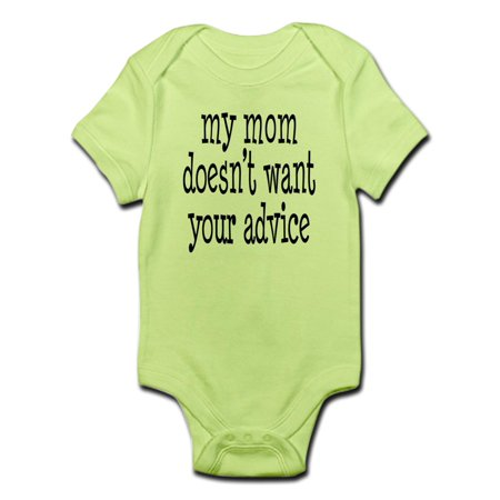 007c98e04 CafePress - My Mom Doesn't Want Your Advice Infant Bodysuit - Baby Light  Bodysuit