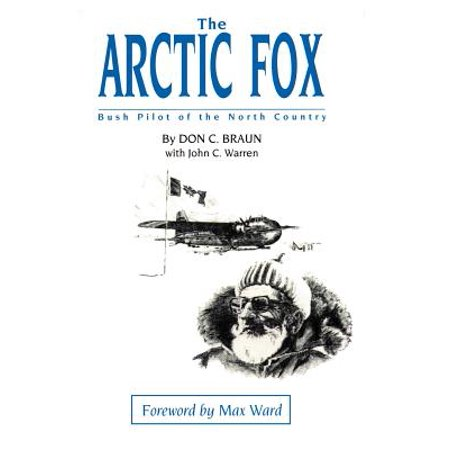 Fox Cwu 45 Pilots (The Arctic Fox : Bush Pilot of the North Country )