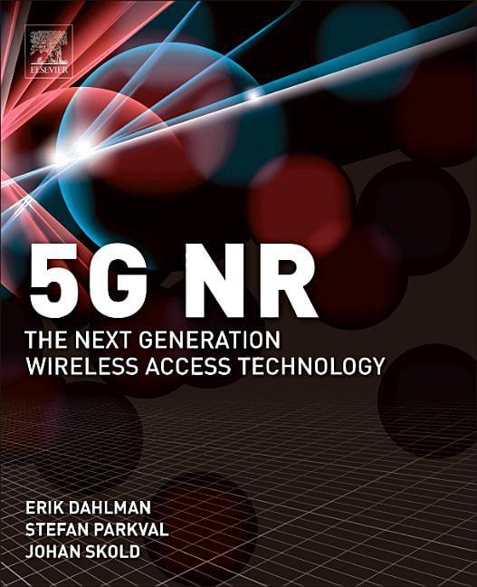5G NR The Next Generation Wireless Access Technology