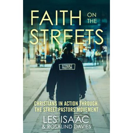 Faith on the Streets: Christians in Action Through the Street Pastors Movement - (Les Feldick Through The Bible Home Page)
