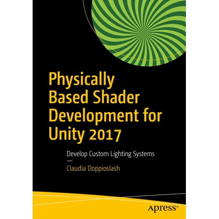 Physically Based Shader Development for Unity 2017 - eBook](Halloween Programming 2017)