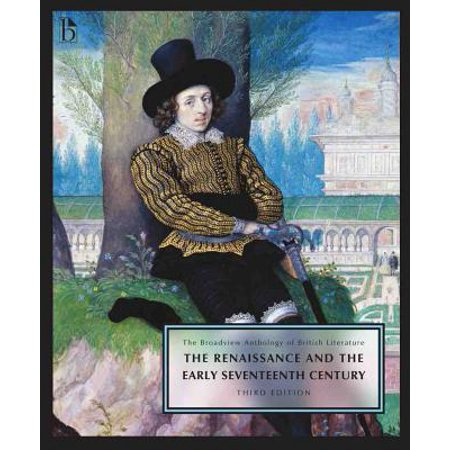 The Broadview Anthology of British Literature Volume 2: The Renaissance and the Early Seventeenth Century - Third