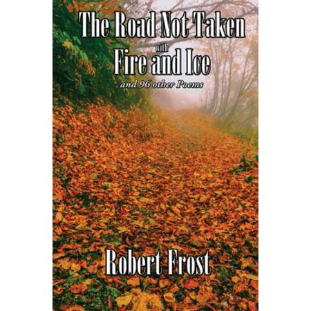 The Road Not Taken with Fire and Ice - eBook