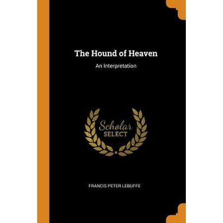 The Hound of Heaven: An Interpretation Paperback