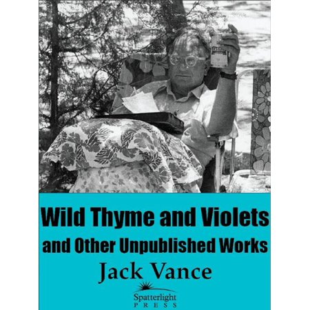 - Wild Thyme and Violets and Other Unpublished Works - eBook
