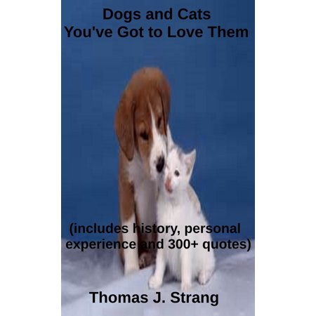Dogs and Cats You've Got to Love Them - eBook