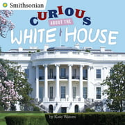 Curious About the White House - eBook