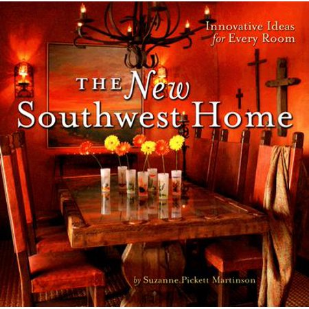 The New Southwest Home: Innovative Ideas For Every Room (Innovative Costume Ideas)