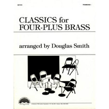 Four Plus Brass - Classics for Four-Plus Brass - Trombone 1