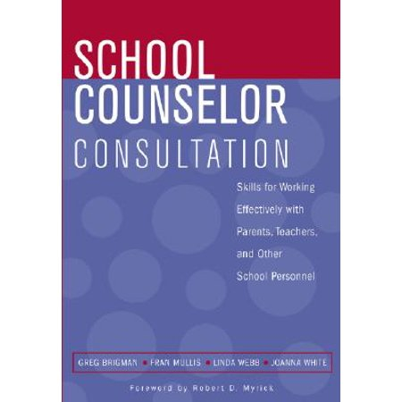 School Counselor Consultation : Developing Skills for Working Effectively with Parents, Teachers, and Other School Personnel (Halloween Letter To Parents From Teacher)