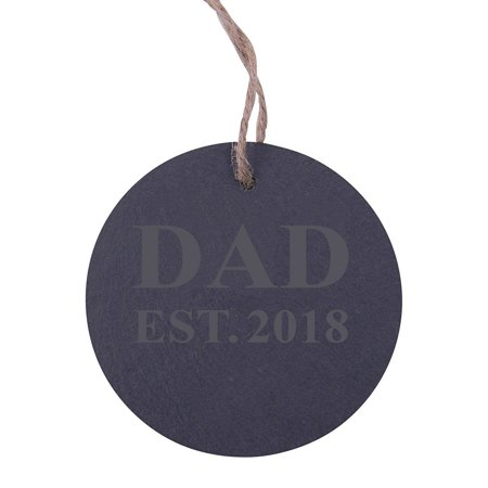 Dad Christmas Ornament - Dad Established 2018 Dad EST. 2018 3.25-inch Circle Slate Hanging Christmas Tree Ornament with String