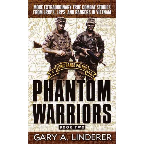 Phantom Warriors, Book 2: More Extraordinary True Combat Stories from Lrrps, Lrps, and Rangers in Vietnam