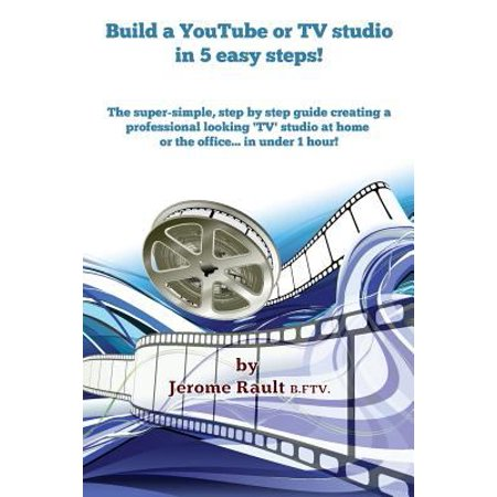 Build A Youtube Or Tv Studio In 5 Easy Steps   The Super Simple  Step By Step Guide Creating A Professional Looking Tv Studio At Home Or The Office