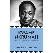 The Kwame Nkrumah and the Dawn of the Cold War : The West African National Secretariat (1945-48)