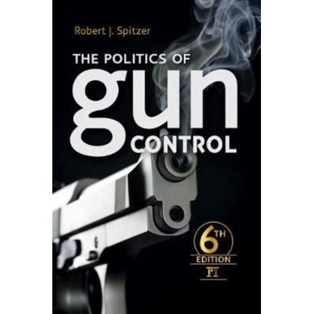 The Politics of Gun Control