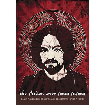 The Shadow Over Santa Susana : Black Magic, Mind Control and the Manson Family - Shadow Magic Toy