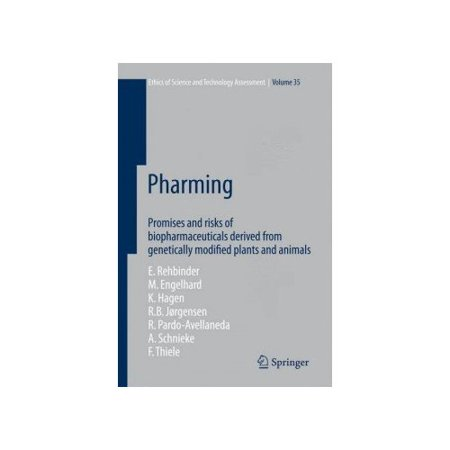 Pharming  Promises And Risks Of Biopharmaceuticals Derived From Genetically Modified Plants And Animals