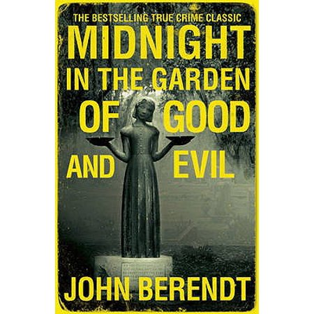 Midnight in the Garden of Good and Evil : A Savannah Story. John (Good Directions Garden)