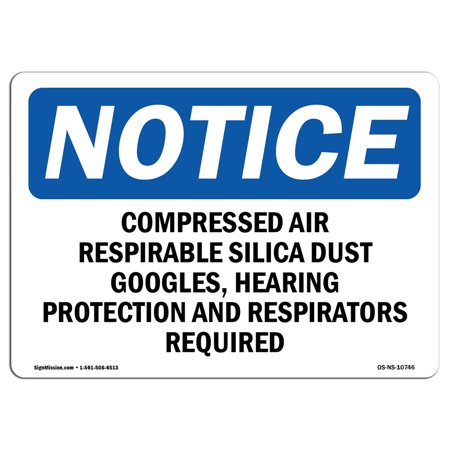 OSHA Notice Sign - Compressed Air Respirable Silica Dust Goggles, | Choose from: Aluminum, Rigid Plastic or Vinyl Label Decal | Protect Your Business, Work Site, Warehouse & Shop |  Made in the