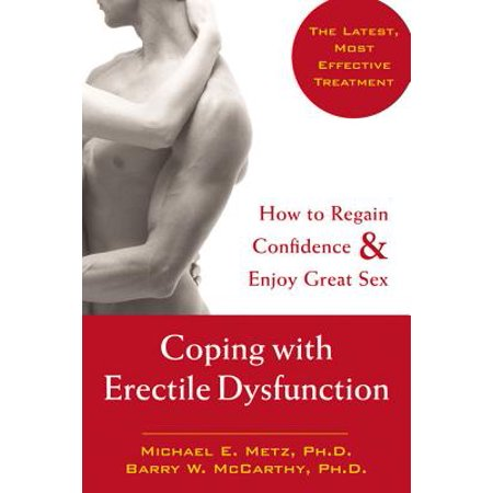 Coping with Erectile Dysfunction : How to Regain Confidence and Enjoy Great