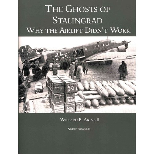 The Ghosts of Stalingrad: Why the Airlift Didn't Work