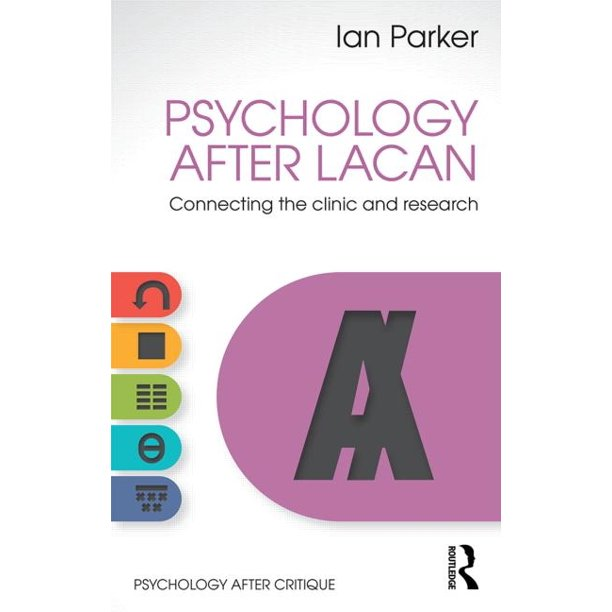 Psychology After Critique: Psychology After Lacan: Connecting the clinic and research (Paperback)