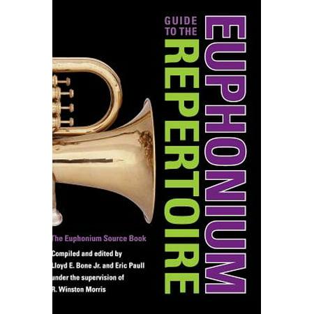 Guide to the Euphonium Repertoire : The Euphonium Source Book