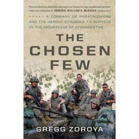 The Chosen Few : A Company of Paratroopers and Its Heroic Struggle to Survive in the Mountains of (Best Paratroopers In The World)