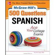 McGraw-Hill's 500 Questions: McGraw-Hill's 500 Spanish Questions: Ace Your College Exams: 3 Reading Tests + 3 Writing Tests + 3 Mathematics Tests (Paperback)
