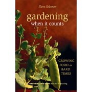 Mother Earth News Wiser Living: Gardening When It Counts: Growing Food in Hard Times (Paperback)