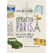 Doodle Book for Dreamers: Citysketch Paris: Nearly 100 Creative Prompts for Sketching the City of Lights (Paperback)
