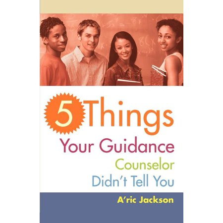 5 Things Your Guidance Counselor Didn't Tell You