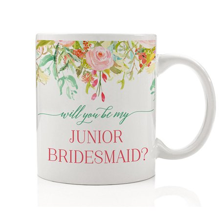 Will You Be My Junior Bridesmaid? Coffee Mug Gift Idea - Wedding Party, Girl, Niece, Daughter Bestie, Close Friend, Teen, Future in-Law, Relative - Beautiful 11oz Ceramic Tea Cup by Digibuddha (Gifts For Future Mother In Law Wedding)