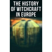 The History of Witchcraft in Europe - eBook