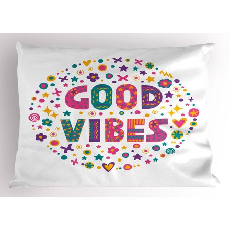 Good Vibes Pillow Sham Word Art Theme Cute Doodle Cartoon Figures Positive Hippie Inspiring Cheerful, Decorative Standard Size Printed Pillowcase, 26 X 20 Inches, Multicolor, by Ambesonne for $<!---->