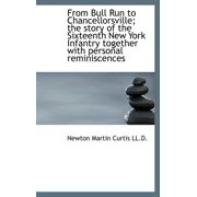 From Bull Run to Chancellorsville; The Story of the Sixteenth New York Infantry Together with Person