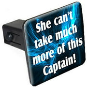 "She Can't Take Much More Of This Captain, Star Trek 1.25"" Tow Trailer Hitch Cover Plug Insert"