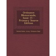 Ordnance Memoranda, Issue 15 - Primary Source Edition