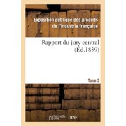 Rapport Du Jury Central. Tome 3