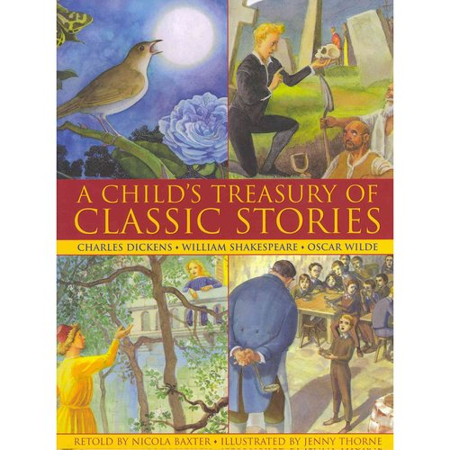 A Child's Treasury of Classic Stories: Charles Dickens, William Shakespeare, Oscar Wilde