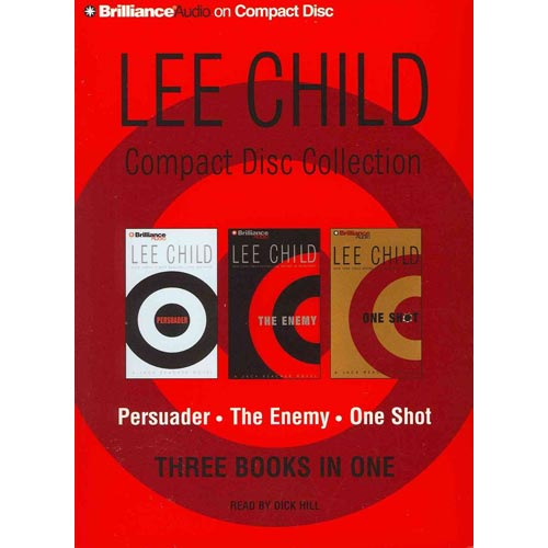 Lee Child Compact Disc Collection: Persuader / the Enemy / One Shot